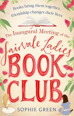 Buy The Inaugural Meeting of the Fairvale Ladies Book Club by Sophie Green and Read this Book on Kobo's Free Apps. Discover Kobo's Vast Collection of Ebooks and Audiobooks Today - Over 4 Million Titles! Book Nerd, Book Club Books, Book Lists, Book Clubs, I Love Books, Good Books, Books To Read, Big Books, Book Suggestions