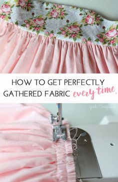 How to get Perfectly Gathered fabric EVERY time CONTINUE:…