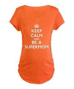 Take a look at this Orange 'Keep Calm and Be a Supermom' Maternity Tee - Women by CafePress on #zulily today!