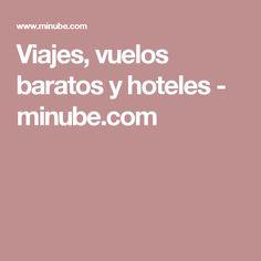 Viajes, vuelos baratos y hoteles - minube.com