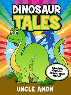 Books for Kids: Dinosaur Tales (Bedtime Stories for Ages 3-10): Kids Books - Bedtime Stories For Kids - Children's Books - Early Readers (Fun Time Series for Beginning Readers) by Uncle Amon http://www.amazon.com/dp/B00V3KK23G/ref=cm_sw_r_pi_dp_pTtwwb10SBAFF - Follow the adventures of dinosaur tales. These are cool stories about five different dinosaurs and their fun adventures! This is an excellent read for beginning and early readers. Each story is easy to read and exciting. Cute and…