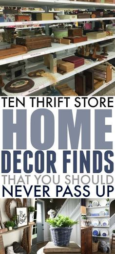 If you love the idea of creating a unique, character-filled home without having to spend an arm and a leg, then your local thrift store is your best friend! Here's my list of thrift store home decor finds that you should never pass up. #ThriftStore #ThriftStoreDecor #BudgetDecorating