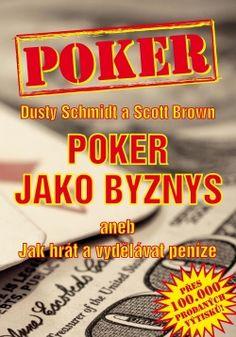 Nová kniha Dusty Schmidt: Poker jako byznys
