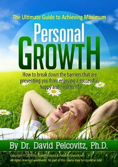 The Ultimate Guide To Achieving Maximum Personal Growth by Dr. David Pelcovitz. $3.97. 94 pages