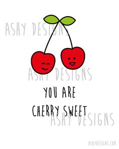YOU ARE CHERRY SWEET Cards for a foodie!