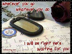 Wherever you go, whatever you do I will be right here waiting for you