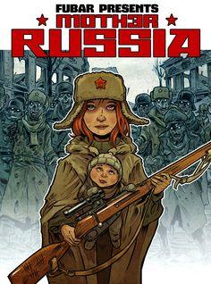Kickstarter Weekly Pick: FUBAR: MOTHER RUSSIA