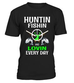 """# Hunting Fishing And Loving Every Day Funny T Shirt .  Special Offer, not available in shops      Comes in a variety of styles and colours      Buy yours now before it is too late!      Secured payment via Visa / Mastercard / Amex / PayPal      How to place an order            Choose the model from the drop-down menu      Click on """"Buy it now""""      Choose the size and the quantity      Add your delivery address and bank details      And that's it!      Tags: Hunting, Fishing And Loving…"""