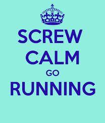 screw calm go running