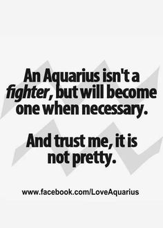 Aquarius - a fighter when necessary