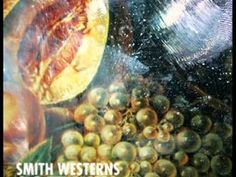 Smith Westerns - XXIII
