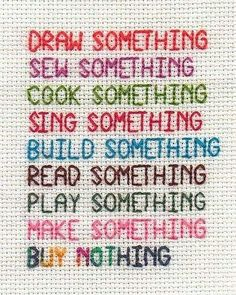 Less Is More : Minimalism : Simple living and minimalism cross stitch encouragement by Viv J M The Words, Vie Simple, Draw Something, Simple Living, Decluttering, Inspire Me, Quotations, Me Quotes, Cross Stitch