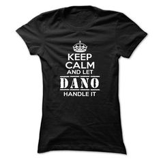 DANO Is Here! -Keep Calm- Limited Edition Tee-iwubs - #gifts #gift card. PURCHASE NOW => https://www.sunfrog.com/Names/28755-DANO-Is-Here-Keep-Calm-Limited-Edition-Tee-iwubs.html?68278