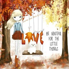 Princess sassy pants and company-Be grateful for the little things Sassy Quotes, Me Quotes, Fall Quotes, Sassy Sayings, Godly Quotes, Proverbs Quotes, Sweet Quotes, Great Love, My Love