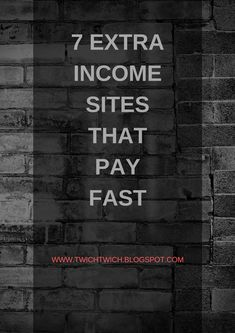 7 EXTRA INCOME SITES THAT PAY FAST