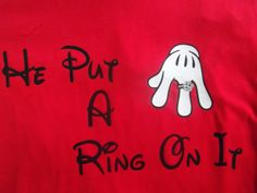 Disney Put A Ring On It Engagement TShirt by 4everBigRedCreations, $11.20