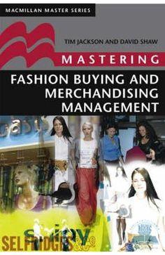 Mastering Fashion Buying and Merchandising Management