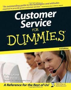 Customer Service For Dummies by Karen Leland. $14.04. Publication: May 1, 2006. Publisher: For Dummies; 3 edition (May 1, 2006). Edition - 3. Author: Karen Leland. Save 36%!
