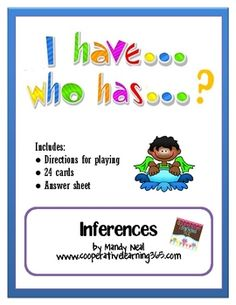I have...Who has...Inferences Game - Re-pinned by @PediaStaff – Please Visit http://ht.ly/63sNt for all our pediatric therapy pins
