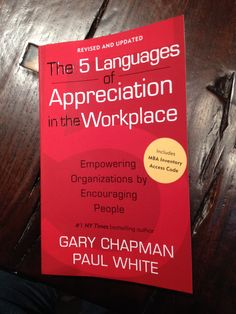 Waiting to Read... The 5 Languages of Appreciation in the Workplace by Gary Chapman and Paul White