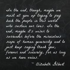 Beautiful Thankful Quote by Elizabeth Gilbert... (Plus a post about this past year and the year ahead on The Artful Parent)