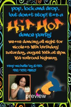 Hip Hop Dance Party Invitation with Photo   This fun hip hop dance party invitation is great for a hip hop, 80s, or graffiti theme birthday party! The bright bold colors make this invite pop! Customize it with the wording of your choice. Add a photo for a more personal touch.