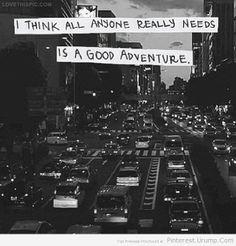 Good Adventure quotes think adventure quote