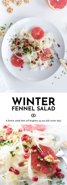A festive and colourful winter salad that will brighten up any dull winter day. A delicious mix of crunchy pomegranate seeds and walnuts with grapefruit and fennel. It's so delicious you need to pin it for every time you need something light and refreshing!