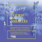 Have you ever wondered just what it would take to experience miracles as everyday occurrences in your life? In Living A Course in Miracles: Applying the Course's Messages of Wisdom, Courage, and Forgiveness, renowned Course expert Kenneth Wapnick takes you on an extraordinary journey of spiritual transformation. As he shares his insights, you may discover that shifting the way you perceive your life may open doors that you weren't even aware existed.