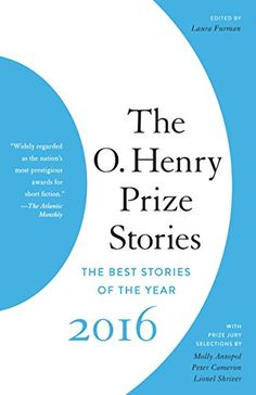 The O. Henry Prize Stories 2016 by Laura Furman