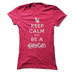 Keep Calm and be a KatyCats - Hot Trend T-shirts