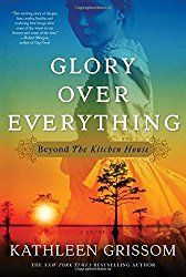 Glory Over Everything is the stand-alone and/or sequel to The Kitchen House, both wonderful historical-fiction sagas during the 1830s American South.