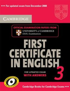 Cambridge First Certificate in English 3 - Updated Exam. Official Examination Papers form University of Cambridge ESOL Examinations: Student's Book with answers: