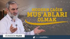267) Modern Çağın Mus'abları Olmak - Diyarbakır - Nureddin YILDIZ