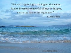 Inspiration from Eileen Caddy co-founder of the Findhorn Foundation