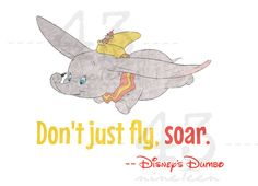 Don't just fly, soar.  Disney's Dumbo Who doesn't love Timothy and Dumbo? This can be used on t-shirts for Disney World or Disneyland.