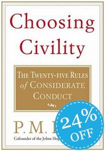 Choosing Civility: The Twenty-five Rules of Considerate Conduct Respect Others, The Lives Of Others, Reading Room, Consideration, Civilization, The Twenties, Behavior, No Response, Language