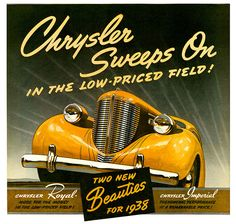 Chrysler Sweeps On Royal Imperial 1938 - Mad Men Art: The Vintage Advertisement Art Collection Retro Advertising, Vintage Advertisements, Vintage Ads, Vintage Posters, Retro Ads, Advertising Design, Vintage Signs, Mopar, Dodge