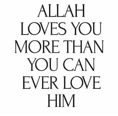 Allah (SWT) loves His servant more than a mother loves her child. #Allah