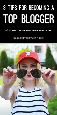 how to start a fashion blog, how to be a better blogger, how to be a top blogger, blog better by leap, the fox and she, blair staky