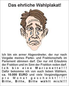 Das ehrliche Wahlplakat!  Sticker, Button, Flyer, Handzettel, Protest, Revolution, Demonstration, wahre Worte, Befreiung, Freiheit, Europa, Deutschland