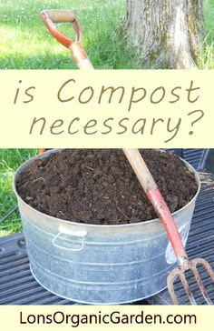 Is Compost Necessary? Yes. Lon Samuels shares insights and inspiring quotes.