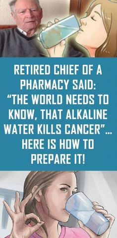 """Secret Health Remedies Retired Chief Of a Pharmacy Said: """"The World Needs To Know, That Alkaline Water Kills Cancer""""… Here Is How To Prepare It! Health And Beauty, Health And Wellness, Health Tips, Health Fitness, Health Care, Health Articles, Natural Cures, Natural Health, Natural Treatments"""