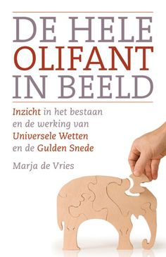 Boek: De hele olifant in beeld. Inzicht in het bestaan en de werking van universele wetten en de Gulden Snede Coaching, Interesting Stuff, Law, Films, Sacred Geometry, Training, Movies, Cinema, Movie