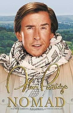 Buy Alan Partridge: Nomad by Alan Partridge at Mighty Ape NZ. In ALAN PARTRIDGE: NOMAD, Alan dons his boots, windcheater and scarf and embarks on an odyssey through a place he once knew - it's called Britain - in. Nomad Book, Jon Ronson, Alan Partridge, Caitlin Moran, Thing 1, Personalized Books, Biography, New Books