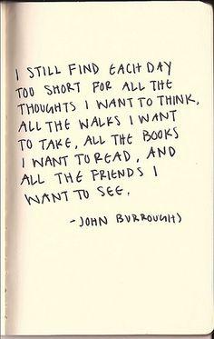 SO TRUE! I still find each day too short #johnburrough