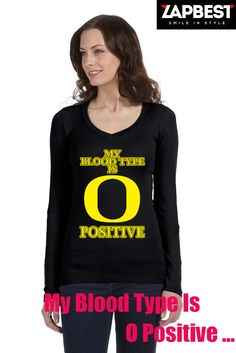 Quality Hoodies and tees... http://zapbest.com/products/my-blood-type-is-o-positive  Made just for you! Printed in USA Fast Shipping! In Stock. Can Ship