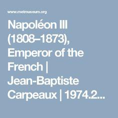 Napoléon III (1808–1873), Emperor of the French | Jean-Baptiste Carpeaux | 1974.297 | Work of Art | Heilbrunn Timeline of Art History | The Metropolitan Museum of Art