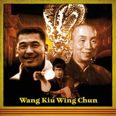 SWK - Wang Kiu Wing Chun Ip Man, Wang Kiu and Bruce Lee