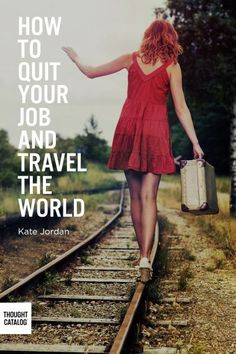 How To Quit Your Job & Travel The World » Relokate xo now if I could manage this with kids...